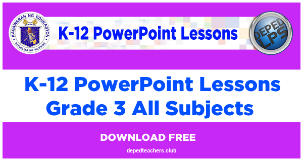 powerpoint-lessons-deped-grade-3-k-12-depedlps