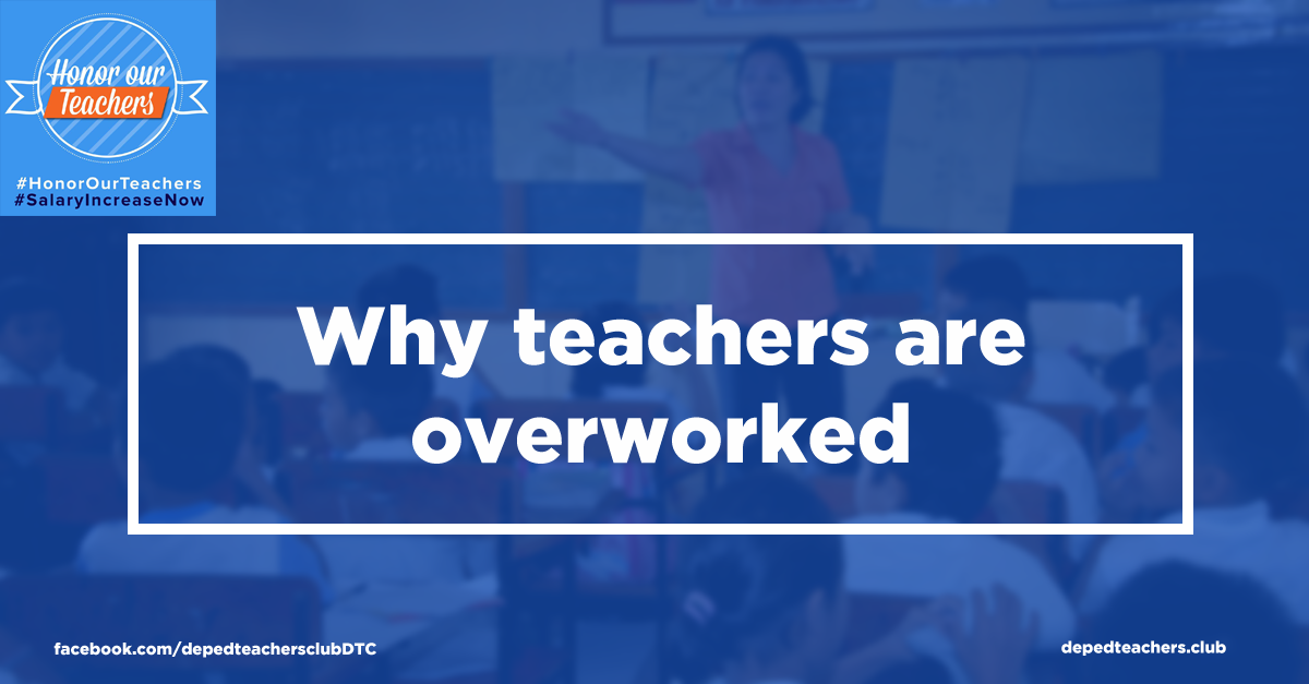 Why teachers are overworked Deped