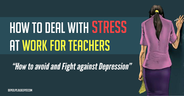 How to Deal with Stress at Work for Teachers