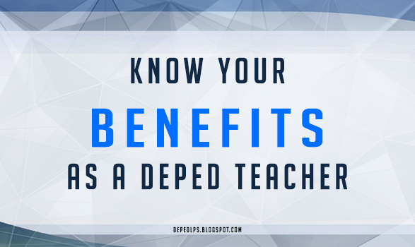 Know your benefits as a DepEd Teacher