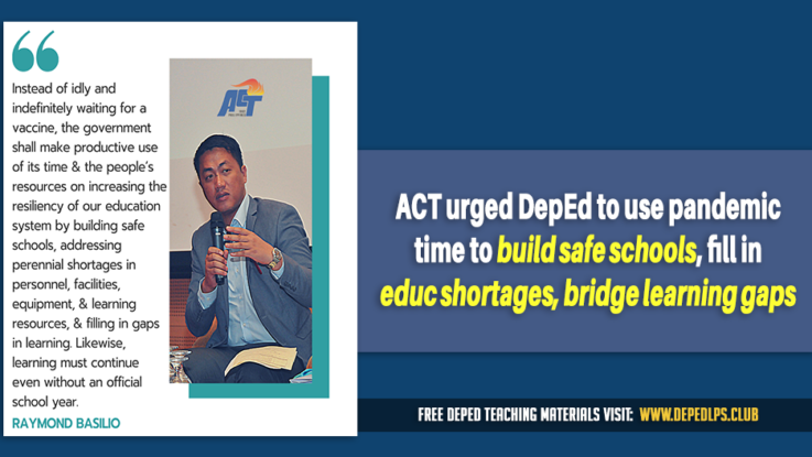 ACT urged DepEd to use pandemic time to build safe schools, fill in educ shortages, bridge learning gaps