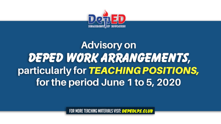 Advisory on DepEd work arrangements, particularly for teaching positions, for the period June 1 to 5, 2020
