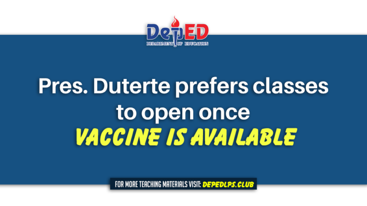 Pres. Duterte prefers classes to open once vaccine is available