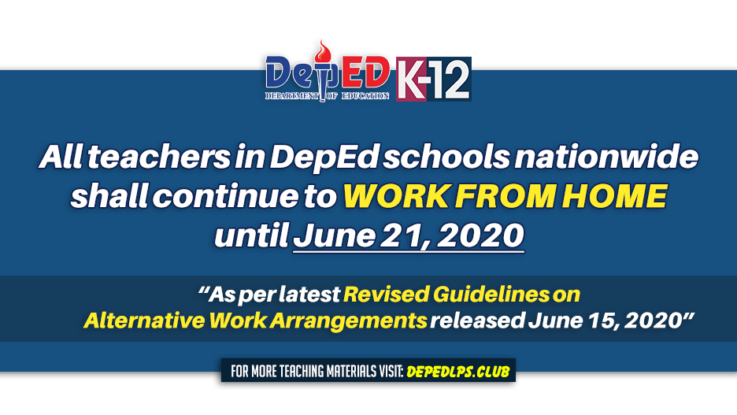 All teachers in DepEd schools nationwide shall continue to work from home until June 21, 2020
