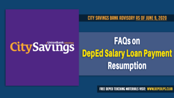 City savings bank FAQs DepEd Salary Loan Payment Resumption