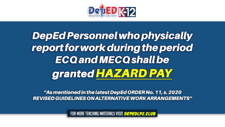 DepEd Personnel who physically report for work during the period ECQ and MECQ shall be granted hazard pay