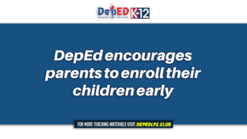 DepEd encourages parents to enroll their children early