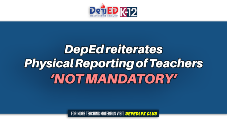 DepEd reiterates Physical Reporting of Teachers 'NOT MANDATORY'