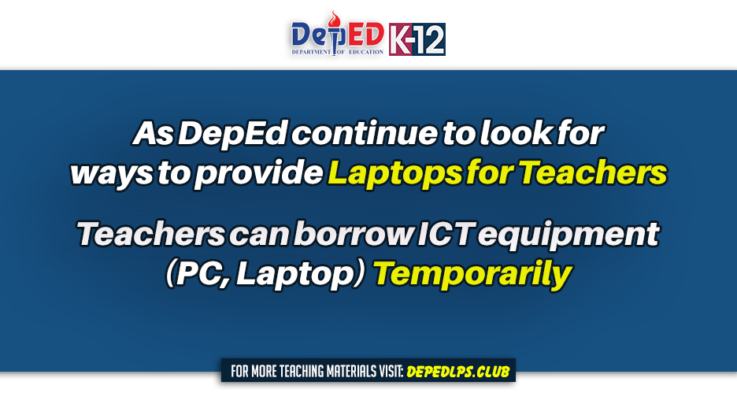 DepEd will let Teachers to Temporarily borrow ICT equipment for Blended Learning