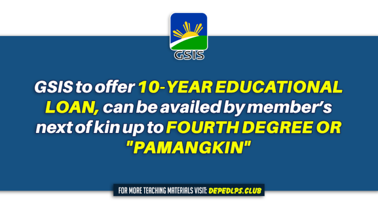 GSIS to offer 10-year educational loan, can be availed by member's next of kin up to fourth degree or pamangkin