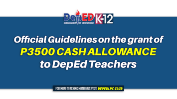 Guidelines on the grant of cash allowance to DepEd Teachers