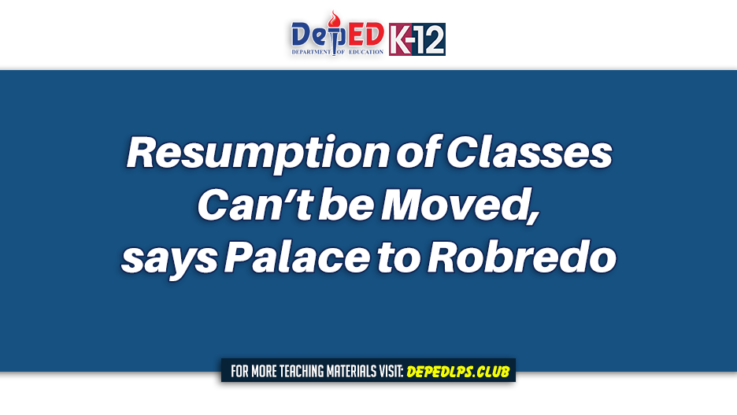 Resumption of classes can't be moved, says Palace to Robredo