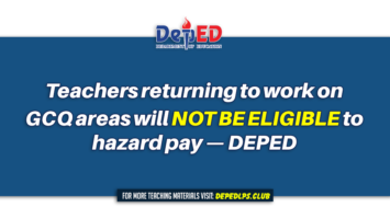 Teachers returning to work on GCQ areas will not be eligible to hazard pay — DEPED