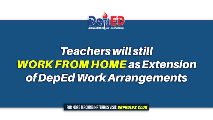 Teachers will still work from home as Extension of DepEd Work Arrangements