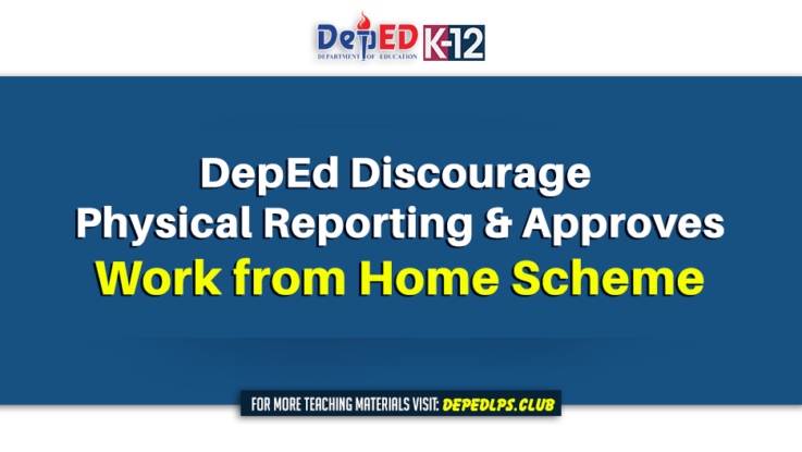 DepEd Discourage Physical Reporting & Approves Work from Home Scheme