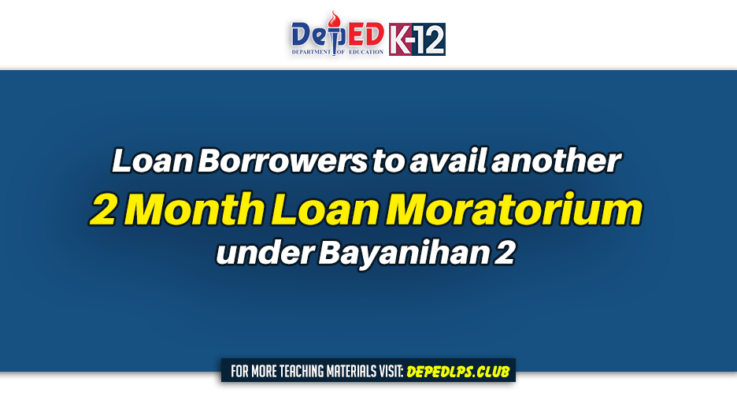 Loan Borrowers to avail another 60-day Loan Moratorium under Bayanihan 2