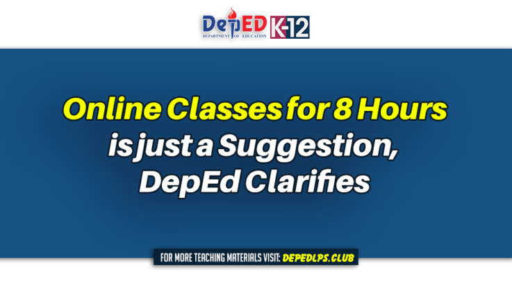 Online Classes for 8 Hours is just a Suggestion, DepEd Clarifies