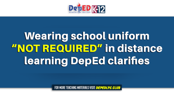 Wearing school uniform not required in distance learning DepEd clarifies