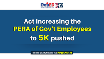 Act Increasing the PERA of Gov't Employees to P5000 pushed