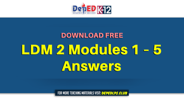DEPED LDM 2 Modules 1 – 5 Answers Teachers free