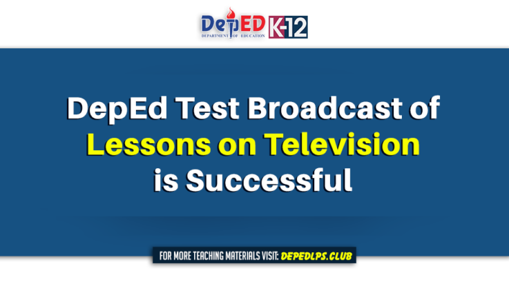 DepEd Test broadcast of lessons on Television is successful