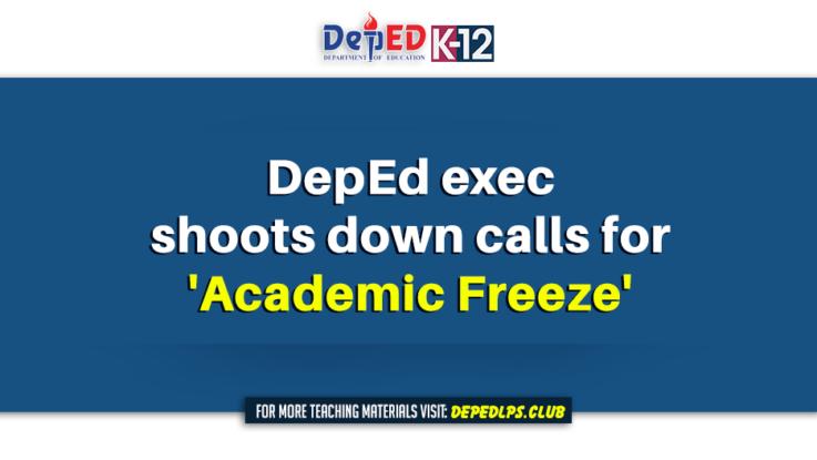 DepEd exec shoots down calls for 'academic freeze'
