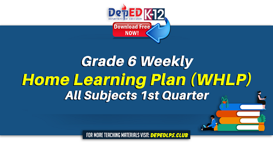 Grade 6 Weekly Home Learning Plan (WHLP) All Subjects 1st Quarter