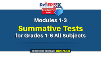 Modules 1-3 Summative Tests for Grades 1-6 All Subjects