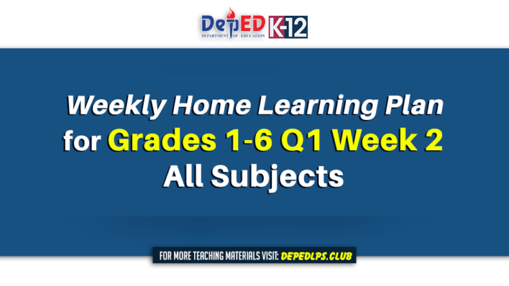 Weekly Home Learning Plan for Grades 1-6 Q1 Week 2 All Subjects