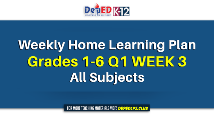 Weekly Home Learning Plan for Grades 1-6 Q1 Week 3 All Subjects