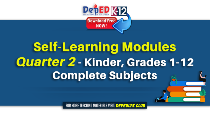 DepEd Self-Learning Modules Quarter 2 for All Grades & Subjects kinder grades 1-12