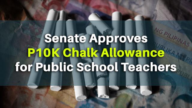 Senate Approves P10K Chalk Allowance for Public School Teachers