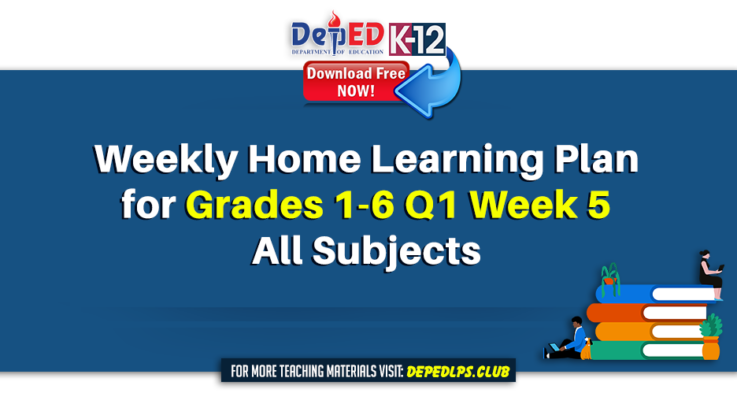 Weekly Home Learning Plan for Grades 1-6 Q1 Week 5 All Subjects