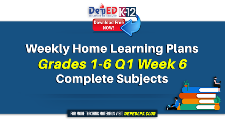 Weekly Home Learning Plan for Grades 1-6 Q1 Week 6 All Subjects