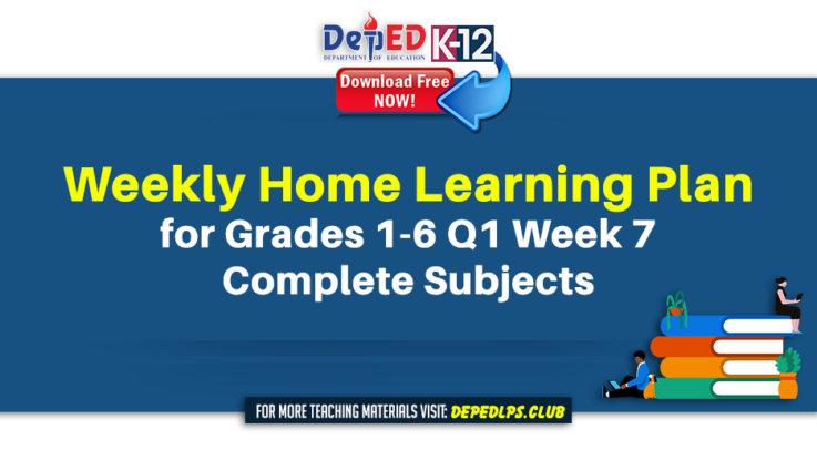 Weekly Home Learning Plan for Grades 1-6 Q1 Week 7 All Subjects