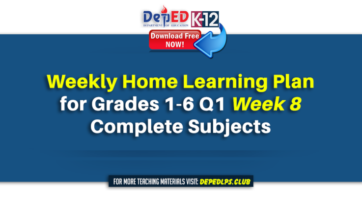 Weekly Home Learning Plan for Grades 1-6 Q1 Week 8 All Subjects