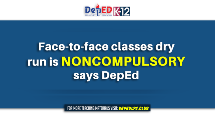 Face-to-face classes dry run is noncompulsory says DepEd