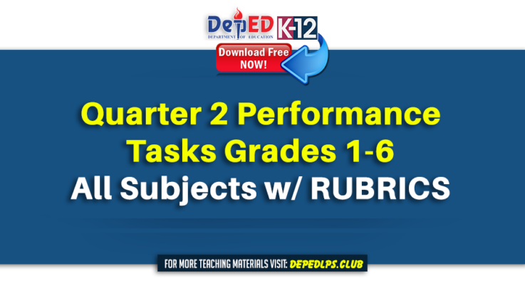 Performance Tasks for Grades 1-6 Quarter 2 for All Subjects with RUBRICS