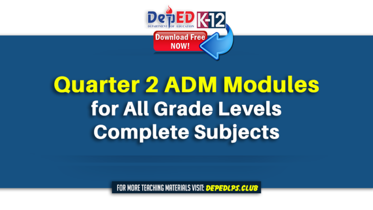 Second Quarter ADM Modules for All Grade Levels in Complete Subjects
