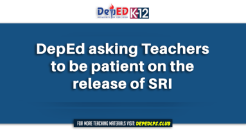 DepEd asking Teachers to be patient on the release of SRI