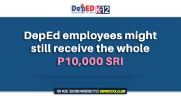 DepEd employees might still receive the whole P10,000 SRI
