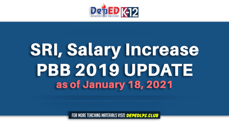 SRI, Salary Increase and PBB 2019 Update as of January 18, 2021