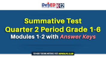 Summative Test for 2nd Quarter Period Grade 1-6 Modules 1-2 with Answer Keys