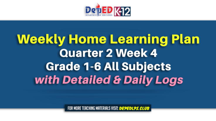 Weekly Home Learning Plan Quarter 2 Week 4 Grade 1-6 All Subjects with Detailed & Daily Logs