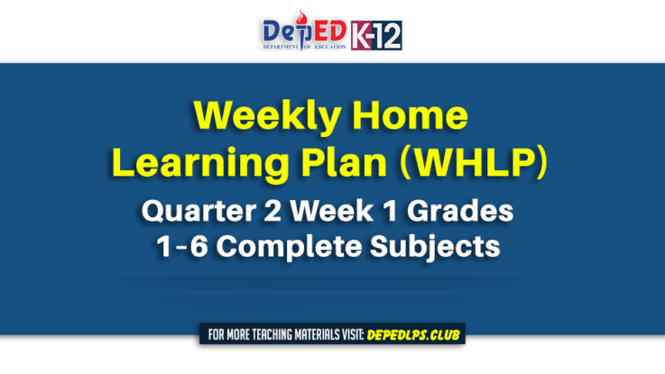 Weekly Home Learning Plan (WHLP) Quarter 2 Week 1 Grades 1–6 Complete Subjects