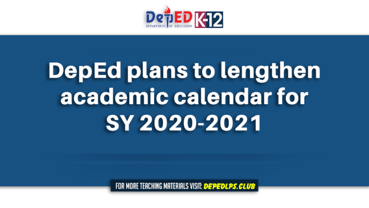 DepEd plans to lengthen academic calendar for SY 2020-2021