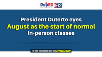 President Duterte eyes August as the start of normal in-person classes deped