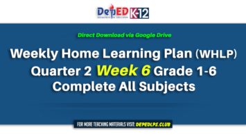 Weekly Home Learning Plan (WHLP) Quarter 2 Week 6 Grade 1-6 Complete All Subjects