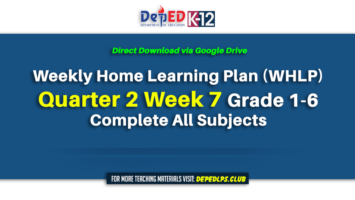 Weekly Home Learning Plan (WHLP) Quarter 2 Week 7 Grade 1-6 Complete All Subjects