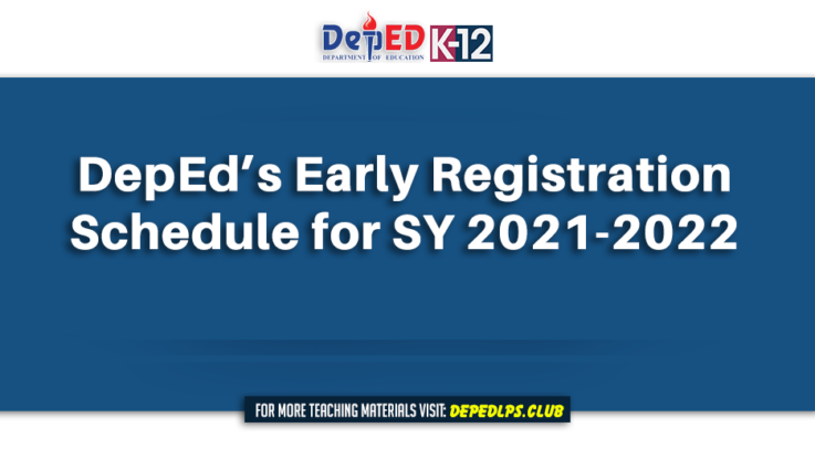 DepEd announces early registration schedule for SY 2021-2022